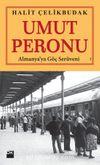 Umut Peronu & Almanya'ya Göç Serüveni