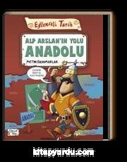 Alp Arslanın Yolu Anadolu