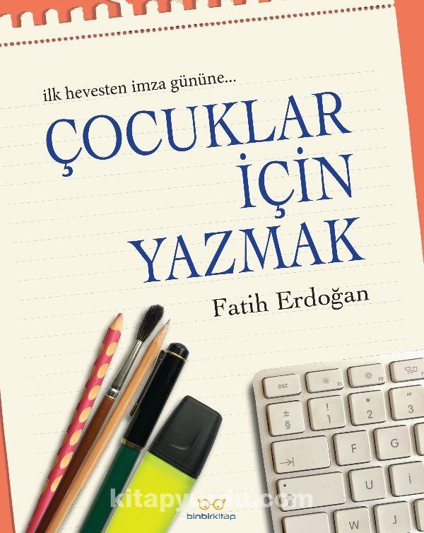 Çocuklar İçin Yazmak - Fatih Erdoğan pdf epub
