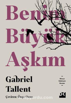 Benim Büyük Aşkım - Gabriel Tallent pdf epub