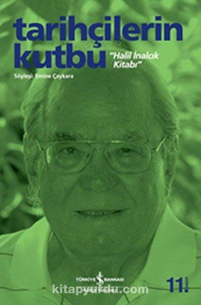 Halil İnalcık Kitabı / Tarihçilerin Kutbu -  pdf epub