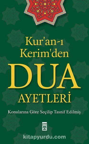 Kur'an-ı Kerim'den Dua AyetleriKonularına Göre Seçilip Tasnif Edilmiş