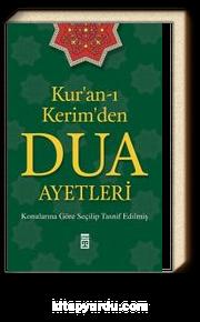 Kur'an-ı Kerim'den Dua Ayetleri & Konularına Göre Seçilip Tasnif Edilmiş