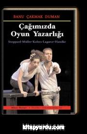 Çağımızda Oyun Yazarlığı & : Stoppard - Müller - Koltes - Lagarce - Handke
