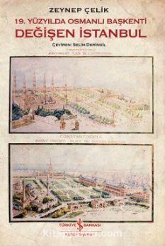 19. Yüzyılda Osmanlı BaşkentiDeğişen İstanbul - Zeynep Çelik pdf epub