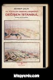 19. Yüzyılda Osmanlı Başkenti & Değişen İstanbul