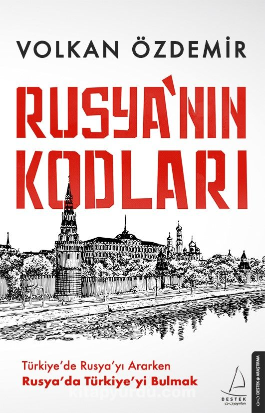 Rusya'nın KodlarıTürkiye'de Rusya'yı Ararken Rusya'da Türkiye'yi Bulmak
