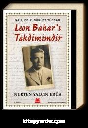 Şair, Edip, Dürüst Tüccar Leon Bahar'ı Takdimimdir