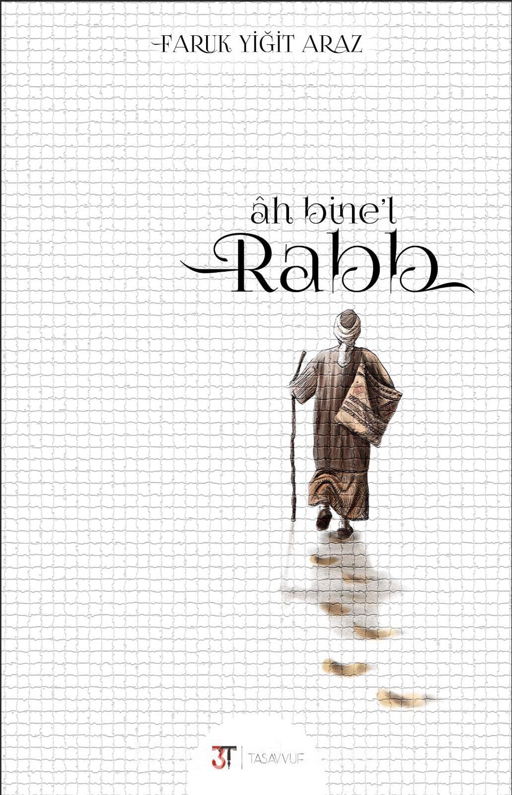 Ah Bine'l Rabb - Faruk Yiğit Araz pdf epub