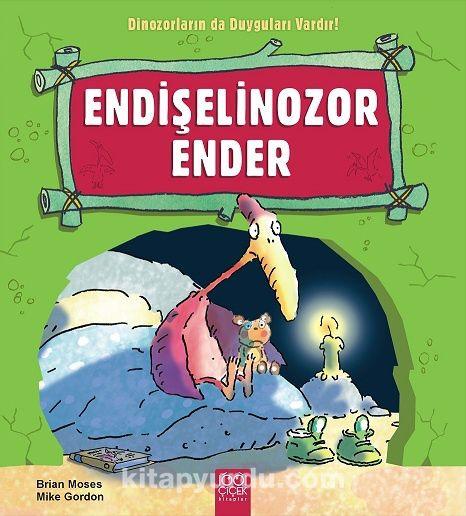 Endişelinozor Ender / Dinozorların da Duyguları Vardır - Brian Moses pdf epub