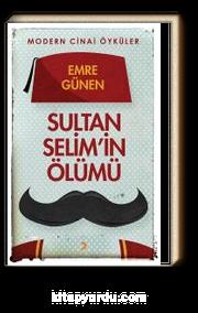Sultan Selim'in Ölümü & Modern Cinai Öyküler