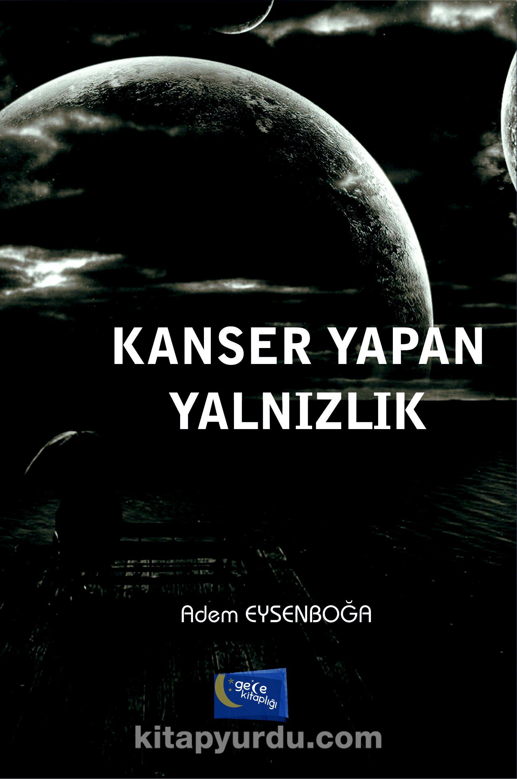 Kanser Yapan Yalnızlık - Adem Eysenboğa pdf epub