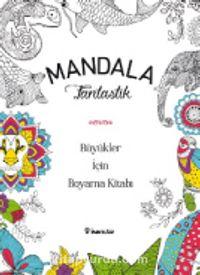 Mandala - Fantastik Büyükler İçin Boyama Kitabı -  pdf epub