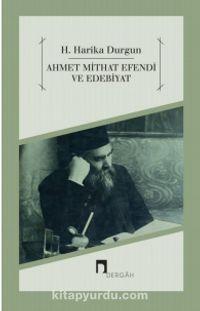 Ahmet Mithat Efendi ve Edebiyat - H. Harika Durgun pdf epub