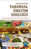Türkçe-İngilizce Tarımsal Üretim Sözlüğü