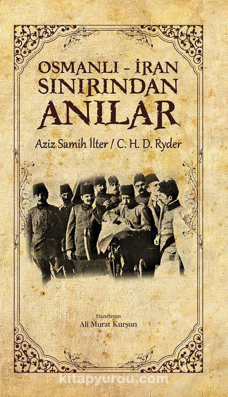 Osmanlı-İran Sınırından Anılar