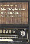 Ne Söylesem Bir Eksik/Radyo Konuşmaları 2