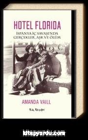 Hotel Florida & İspanya İç Savaşı'nda Gerçekler, Aşk ve Ölüm