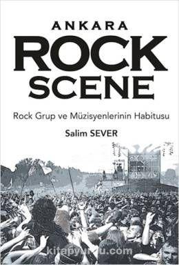 Ankara Rock SceneRock Frup ve Müzisyenlerinin Habitusu - Salim Sever pdf epub