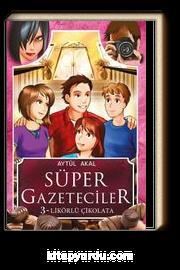 Süper Gazeteciler 3 / Likörlü Çikolata
