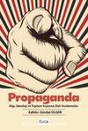 Propaganda & Algı, İdeoloji ve Toplum İnşasına Dair İncelemeler