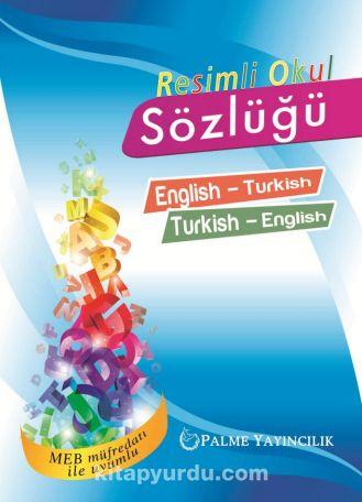 Resimli Okul Sözlüğü English-Turkish Turkish-English