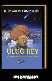 Uluğ Bey & Astronomi Uzmanı Bir Hünkar