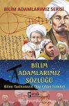 Bilim Adamlarımız Sözlüğü & Bilim Tarihimizin Öne Çıkan İsimleri