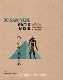 30 Saniyede Antik MısırAntik Mısır'dan Günümüze Ulaşan 50 En Önemli Fikirsel ve Kültürel Katkı - Kollektif pdf epub