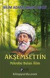 Akşemseddin / Mikrobu Bulan Alim