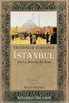 İstanbul & 100 Yıl Öncesine Bir Bakış