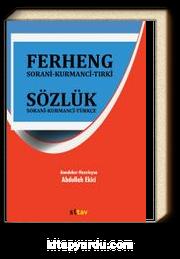 Ferheng Sorani-Kurmanci-Türkçe (Sözlük Sorani-Kurmanci-Türkçe)
