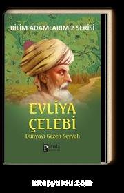Evliya Çelebi / Dünyayı Gezen Seyyah