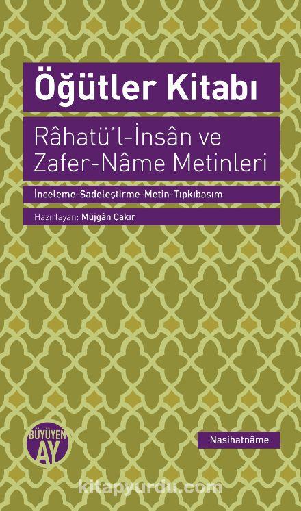 Öğütler Kitabı & Rahatü'l-İnsan ve Zafer-Name Metinleri