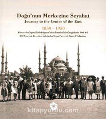 Doğu'nun Merkezine Seyahat  1850 -1950