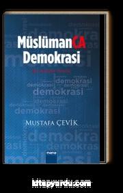 Müslümanca Demokrasi & Bir Adalet Teorisi