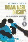 Roman Nasıl Oluşur? & Uzun Soluklu Anlatı ve Yazma Süreci