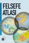 Felsefe Atlası & Düşünmenin Mekanları ve Yolları