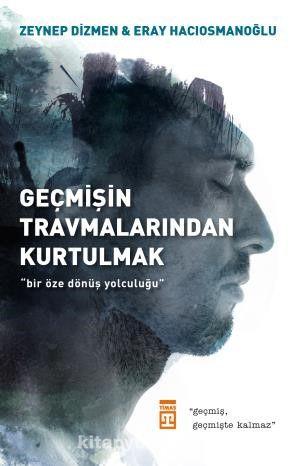 Geçmişin Travmalarından Kurtulmak - Eray Hacıosmanoğlu pdf epub