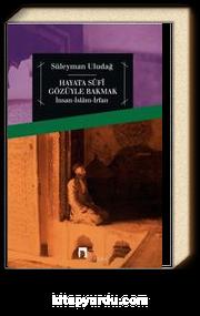 Hayata Sufi Gözüyle Bakmak & İnsan-İslam-İrfan