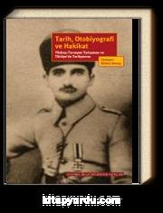 Tarih, Otobiyografi ve Hakikat & Yüzbaşı Torosyan Tartışması ve Türkiye'de Tarihyazımı