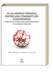 Uluslararası Finansal Raporlama Standartları Çerçevesinde Faize Dayalı Vadeli İşlem Sözleşmelerinin Muhasebeleştirilmesi