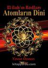 Atomların Dini & El İlah'ın Kodları