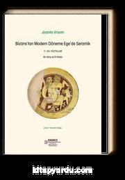Bizans'tan Modern Döneme Ege'de Seramik 7.-20. Yüzyıllar: Bir Giriş Ve El Kitabı