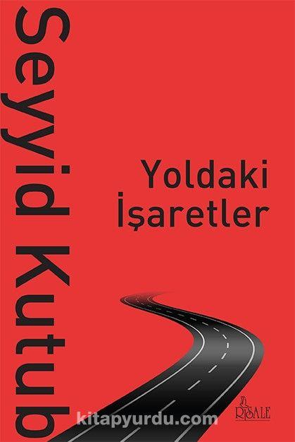 Yoldaki İşaretler - Prof. Dr. Seyyid Kutub pdf epub