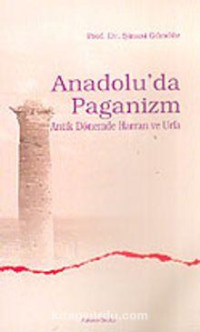Anadolu'da Paganizm/Antik Dönemde Harran ve Urfa