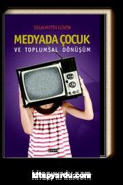 Medyada Çocuk ve Toplumsal Dönüşüm