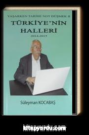 Türkiye'nin Halleri (2014-2015) / Yaşarken Tarihe Not Düşmek II
