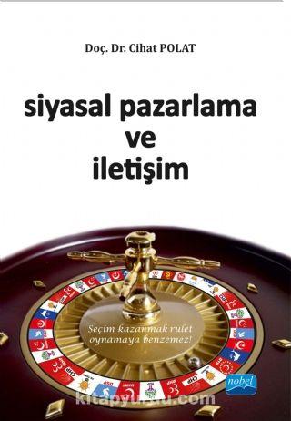 Siyasal Pazarlama ve İletişim - Dr. Cihat Polat pdf epub