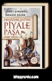 Denizler Fatihi Piyale Paşa & Cerbe Zaferi